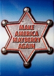 Make America Mayberry Again Fridge Magnet