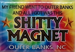My Friend went to Outer Banks Tie Dye Fridge Magnet