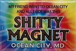 My Friend went to Ocean City Maryland Tie Dye Fridge Magnet