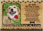 My Wise Old Dog is Gone Engraved Wood Picture Frame Magnet