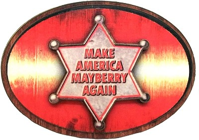 Make America Mayberry Again Badge on Plaque Artwood Fridge Magnet